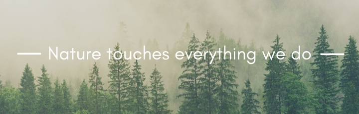 Nature touches everything we do